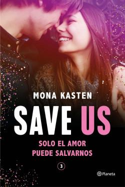 Save Us (Serie Save 3) de Mona Kasten