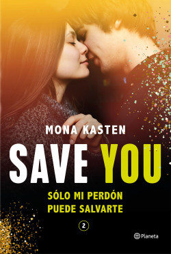 Save You (Serie Save 2)  de Mona Kasten