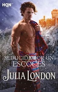 Seducida por un escocés de Julia London
