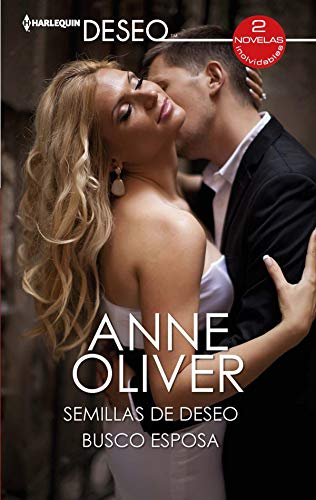 Semillas de deseo y Busco esposa de Anne Oliver