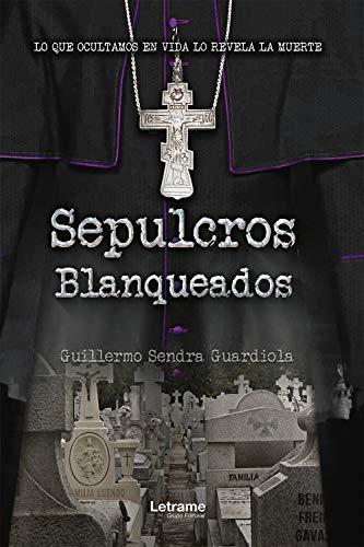 Sepulcros blanqueados de Guillermo Sendra Guardiola
