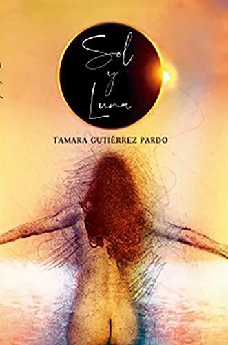 Sol y Luna de Tamara Gutiérrez Pardo