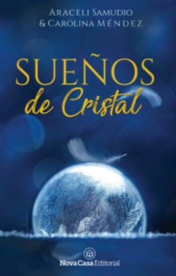 Sueños de Cristal de Araceli Samudio