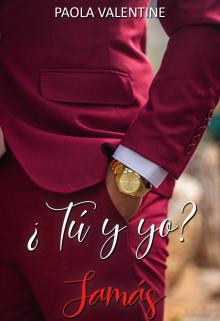 ¿Tú y yo?… Jamás de Paola Valentine