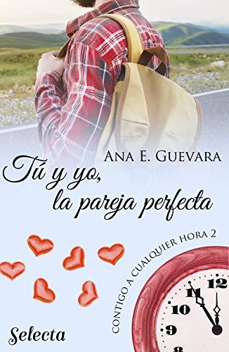 Tú y yo, la pareja perfecta (Contigo a cualquier hora 2) de Ana E. Guevara
