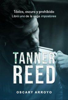 Tanner Reed (impostores #1) de Oscary Arroyo