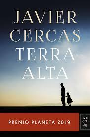 Terra Alta (Ganador del premio planeta 2019) de Javier Cercas