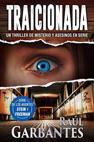 Traicionada (Agentes del FBI Julia Stein y Hans Freeman nº 3) de Raúl Garbantes
