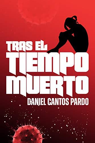 Tras el Tiempo Muerto de Daniel Cantos Pardo
