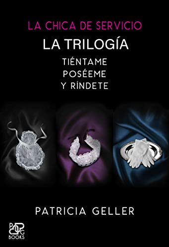 Trilogía completa La chica de servicio de Patricia Geller ...