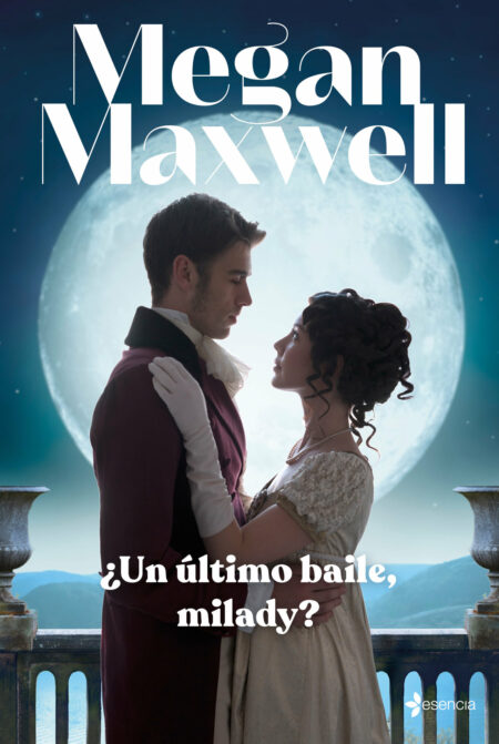 ¿Un último baile, milady? de Megan Maxwell