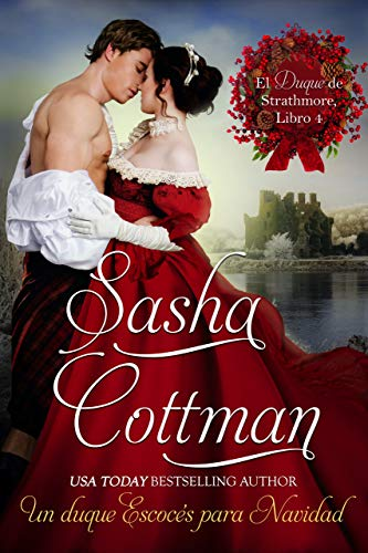 Un Duque Escocés Para Navidad (El Duque de Strathmore nº 4) de Sasha Cottman