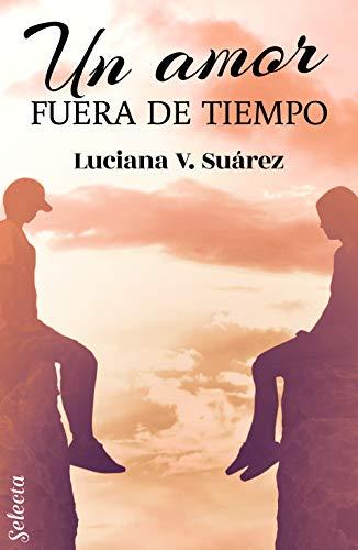 Un amor fuera de tiempo de Luciana V. Suárez