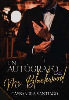Un autógrafo de Mr. Blackwood de Cassandra Santiago (Dakkita)