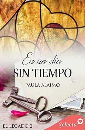 Un día sin tiempo (Serie El legado 2) de Paula Alaimo