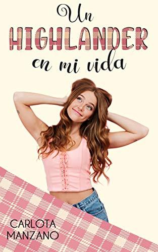Un highlander en mi vida de Carlota Manzano