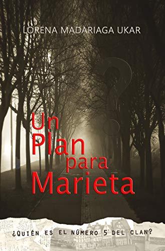 Un plan para Marieta de Lorena Madariaga Ukar