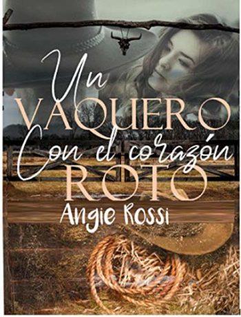 Un vaquero con el corazón roto de Angie Rossi