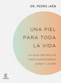 Una piel para toda la vida de Dr. Pedro Jaén
