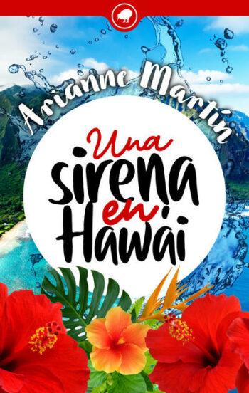 Una sirena en Hawái de Arianne Martín