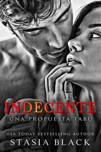 Indecente: Una Propuesta Tabú de Stasia Black