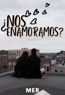 ¿nos Enamoramos? de MerHda