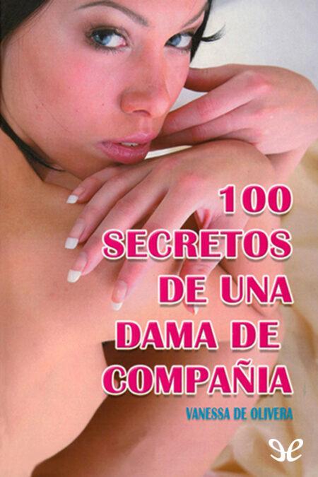 Secretos de una dama de compañia: 100 secretos de De oliveira Vanessa
