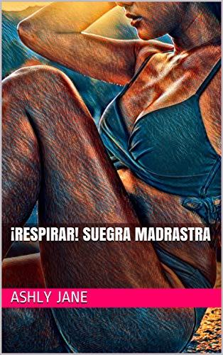 ¡RESPIRAR! SUEGRA MADRASTRA