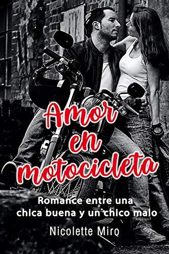 Amor En Motocicleta  Romance Entre Una Chica Buena Y Un