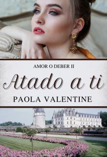 Atado a ti de Paola Valentine