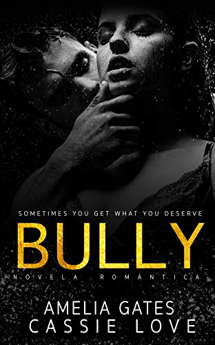 BULLY: Un Romance Oscuro de Amelia Gates