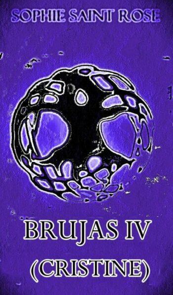 Brujas IV (Cristine) de Sophie Saint Rose pdf