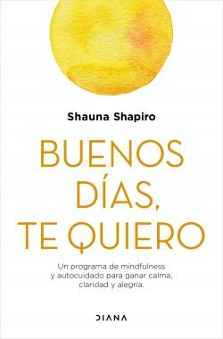 Buenos días, te quiero de Shauna Shapiro