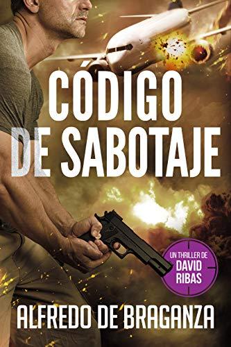 CÓDIGO DE SABOTAJE de Alfredo De Braganza