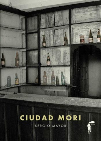 CIUDAD MORI de Sergio Mayor
