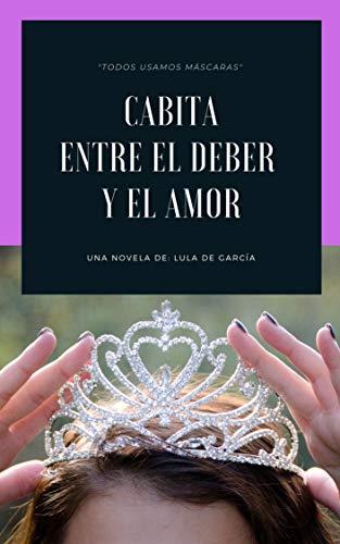 Cabita, entre el deber y el amor de Lula de García