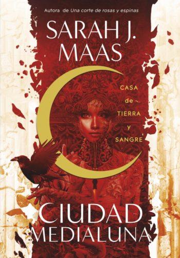 Casa de tierra y sangre (Ciudad Medialuna 1) de Sarah J. Maas