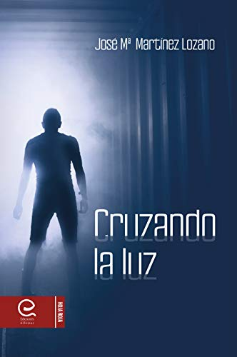 Cruzando la luz de José Martínez Lozano