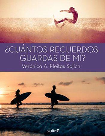 ¿Cuántos recuerdos guardas de mí? de Verónica A. Fleitas Solich