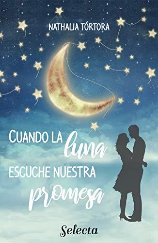 Cuando la luna escuche nuestra promesa de Nathalia Tórtora