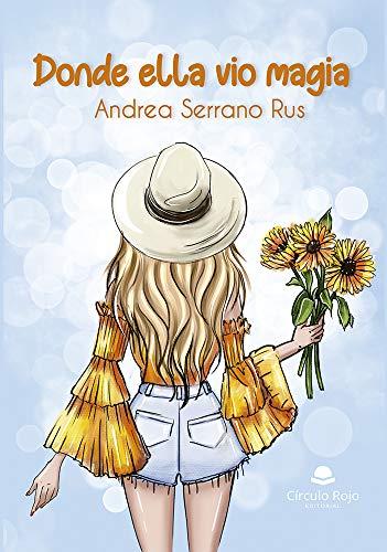 Donde ella vio magia de Andrea Serrano