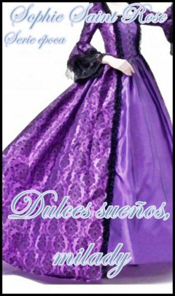 Dulces sueños, milady de Sophie Saint Rose