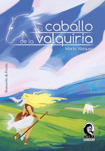 El caballo de la valquiria María Vázquez García