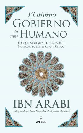 El divino gobierno del reino humanode MUHYIDDIN IBN´ ARABI