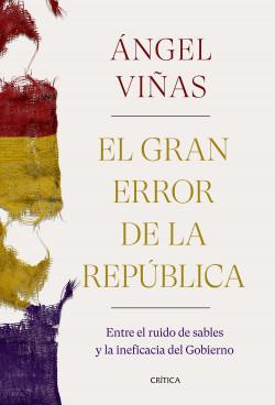 El gran error de la República de Ángel Viñas