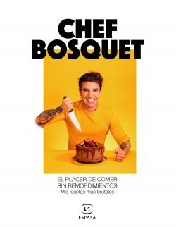 El placer de comer sin remordimientos de Chef Bosquet
