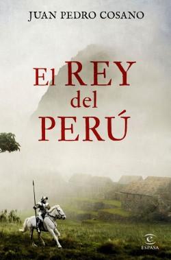 El rey del Perú de Juan Pedro Cosano
