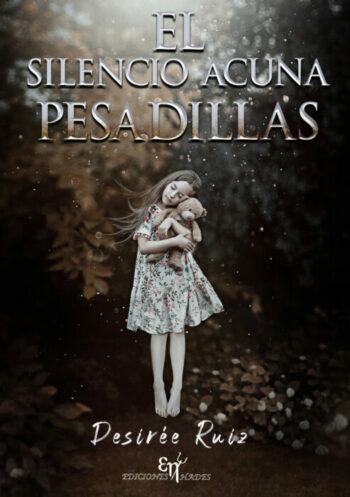 El silencio acuna pesadillas de Desirée Ruiz Pérez