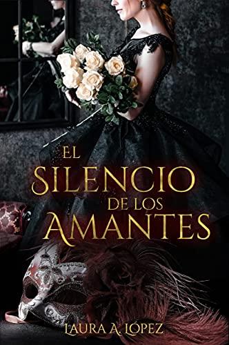 El silencio de los amantes de Laura A. López