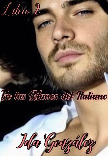 En Las Manos Del Italiano de Ida Gonzalez